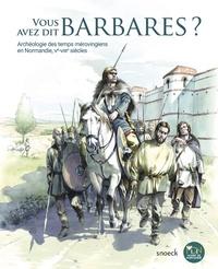 Vous avez dit barbares ? - Archéologie des temps mérovingiens en Normandie, Ve-VIIIe siècles.pdf