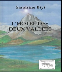 Sandrine Biyi - L'Hôtel des Deux Vallées.