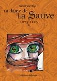 Sandrine Biyi - La dame de la Sauve Tome 1 : 1075-1125.