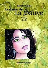 Sandrine Biyi - La dame de la Sauve Tome 3 : 1127.