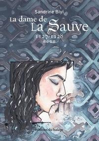 Sandrine Biyi - La dame de la Sauve Tome 4 : 1127-1128.