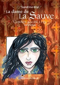 Sandrine Biyi - La dame de la Sauve Tome 6 : Cornouailles 1129.