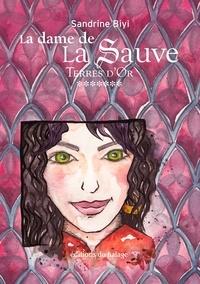 Sandrine Biyi - La dame de la Sauve Tome 7 : Terres d'Or.