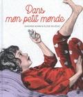 Sandrine Bonini et Elodie Bouédec - Dans mon petit monde.