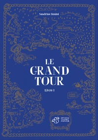 Sandrine Bonini - Le grand tour Tome 1 : .