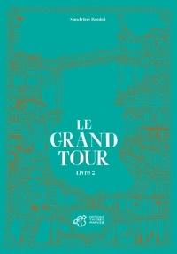 Sandrine Bonini - Le grand tour Tome 2 : - Livre 2.
