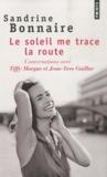 Sandrine Bonnaire et Tiffy Morgue - Le soleil me trace la route.
