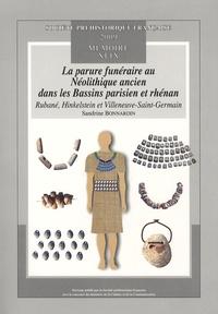 Sandrine Bonnardin - La parure funéraire au Néolithique ancien dans les Bassins parisiens et rhénans - Rubané, Hinkelstein et Villeneuve-Saint-Germain. 1 Cédérom