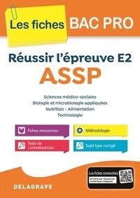 Sandrine Bornerie et Nathalie Vouriot - Réussir l'épreuve E2 ASSP.