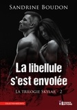Sandrine Boudon - La libellule s'est envolée - Partie 1 et 2 - Skylar, T2.