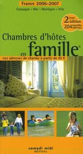 Sandrine Brunel et Emmanuelle Guichard - Chambres d'hôtes en famille - Edition 2006-2007.