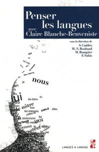 Sandrine Caddéo et Marie-Noëlle Roubaud - Penser les langues avec Claire Blanche-Benveniste.