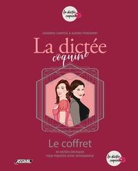 Sandrine Campese et Aurore Ponsonnet - La dictée coquine - Le coffret 2 volumes, 30 dictées érotiques pour pimenter votre orthographe.