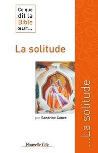 Sandrine Caneri - Ce que dit la Bible sur... La solitude.