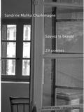 Sandrine Charlemagne - Sauvez la beauté - 29 poèmes.