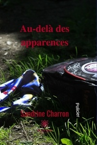 Sandrine Charron - Au-delà des apparences - Polar.