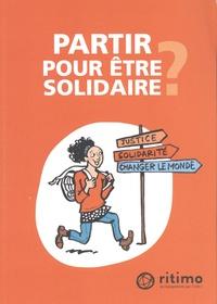 Sandrine Chastang et David Delhommeau - Partir pour être solidaire ?.