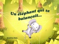Sandrine Clain et  Floryne - Un éléphant qui se balançait.