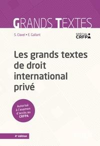 Sandrine Clavel et Estelle Gallant - Les grands textes de droit international privé.