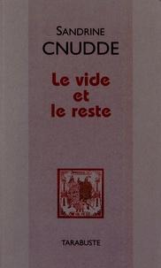 Sandrine Cnudde - Le vide et le reste.