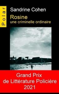 Sandrine Cohen - Rosine - Une criminelle ordinaire.