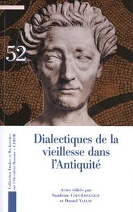Sandrine Coin-Longeray et Daniel Vallat - Dialectiques de la vieillesse dans l'Antiquité - Actes du colloque organisé les 16-17 mai 2018 (Saint-Etienne) et 18 mai 2018 (Lyon).