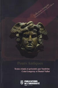 Sandrine Coin-Longeray et Daniel Vallat - Peurs antiques.