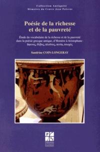 Sandrine Coin-Longeray - Poésie de la richesse et de la pauvreté - Etude du vocabulaire de la richesse et de la pauvreté dans la poésie grecque antique, d'Homère à Aristophane.