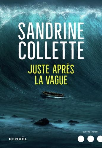 Sandrine Collette - Juste après la vague.