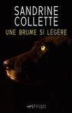 Sandrine Collette - Une brume si légère.