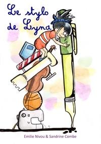 Sandrine Combe et Emilie Nivou - Le stylo de Lyna.