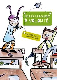 Sandrine Combe et Emilie Nivou - Les saynètes de Lisette et Paulo Tome 1 : Fruits et légumes à volonté !.