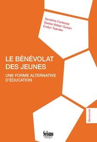 Sandrine Cortessis et Saskia Weber Guisan - Le bénévolat des jeunes : une forme alternative d'éducation.