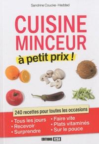 Sandrine Coucke-Haddad - Cuisine minceur à petit prix !.