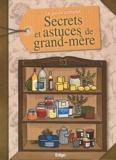 Sandrine Coucke-Haddad et Sonia de Sousa - Le guide complet des secrets et astuces de grand-mère.