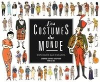 Les costumes du monde expliqués aux enfants - Sandrine Couprie-Verspieren | Showmesound.org