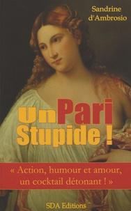 Sandrine d' Ambrosio - Un Pari stupide !.