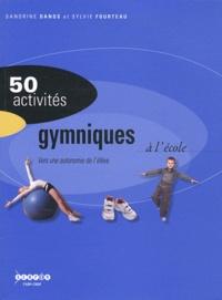 Sandrine Danos et Sylvie Fourteau - 50 activités gymniques à l'école - Vers une autonomie de l'élève.