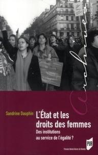 Sandrine Dauphin - L'Etat et les droits des femmes - Des institutions au service de l'égalité ?.