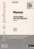 Sandrine Debras et Mylène Ghariani - Espagnol Bac Pro A2-B1 Planeta - Livre du professeur.
