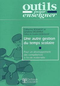 Sandrine Delmarle et Catherine Bogaert - Une autre gestion du temps scolaire - Pour un développement des compétences à l'école maternelle.