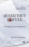 Sandrine Delobeau - Quand tout bascule... - Témoignage d'une renaissance.