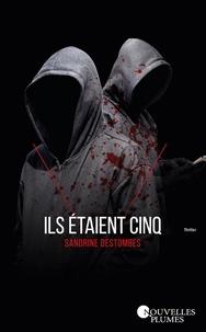 Sandrine Destombes - Ils étaient cinq.