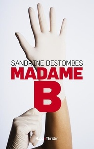 Sandrine Destombes - Madame B.