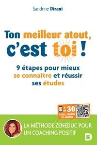 Sandrine Dirani - Ton meilleur atout, c'est toi ! - 9 étapes pour mieux se connaître et réussir ses études.
