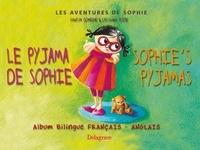 Sandrine Domaine et Christophe Poiré - Le pyjama de Sophie : Sophie's pyjamas. - Edition bilingue français-anglais.