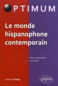 Sandrine Douay - Le monde hispanophone contemporain.