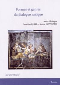 Sandrine Dubel et Sophie Gotteland - Formes et genres du dialogue antique.