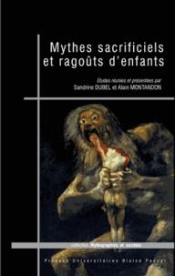 Sandrine Dubel et Alain Montandon - Mythes sacrificiels et ragoûts d'enfants.