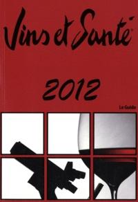 Sandrine Dubos et Nicolas Dubos - Vins et Santé 2012 - Pour la promotion d'une consommation modérée mais régulière de vin.
